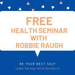 free health seminar with robbie raugh
